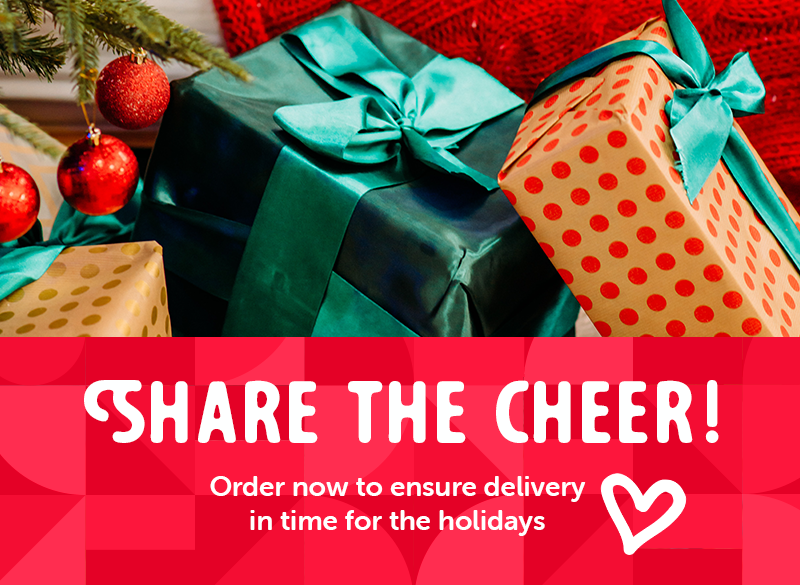 Share the cheer! Order now to ensure delivery in time for the holidays.