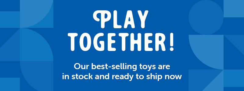 Play together! Our best-selling toys are in stock and ready to ship now!